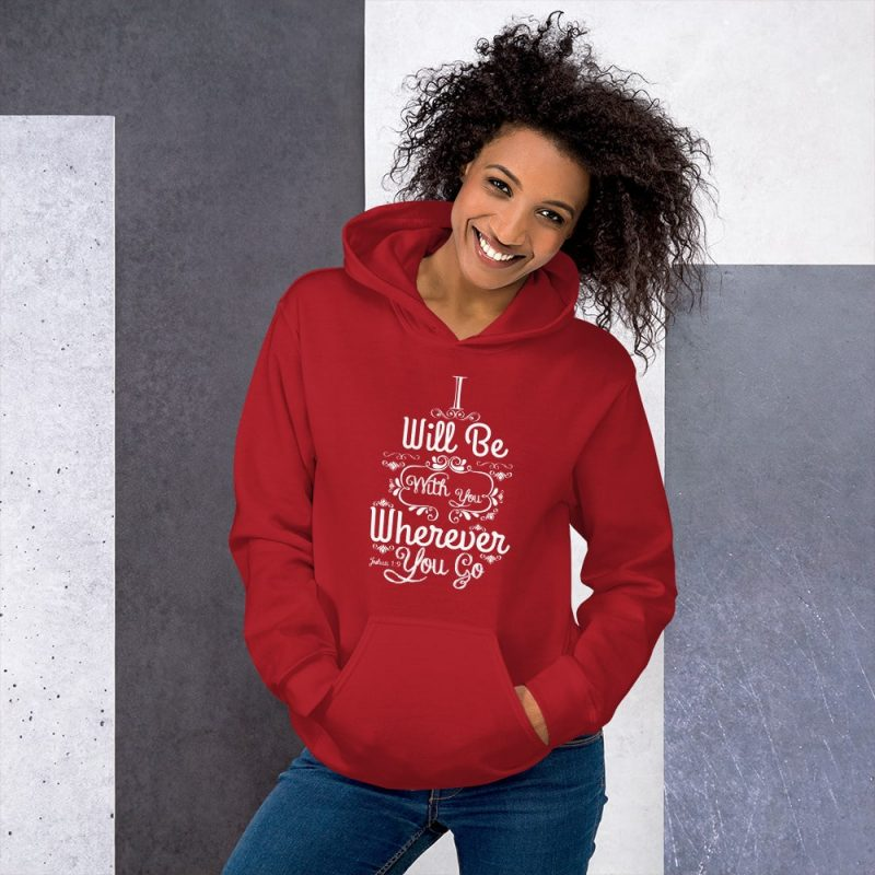 I Will Be Here (Joshua 1:9) Women's Hooded Sweatshirt