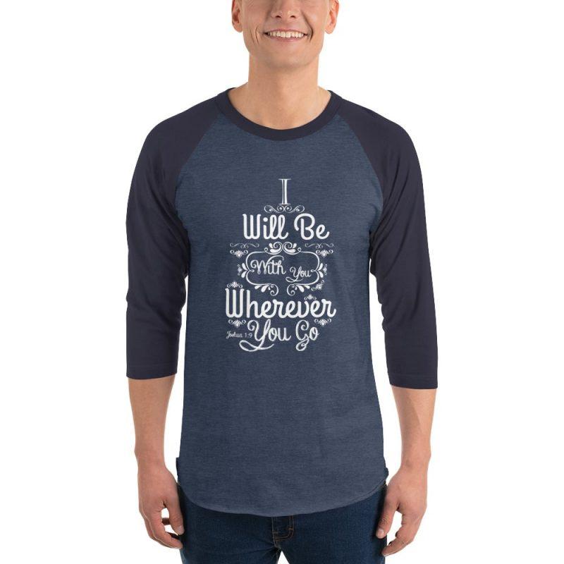 Joshua 1:9 (I will be here) Men 3/4 Sleeve Shirt