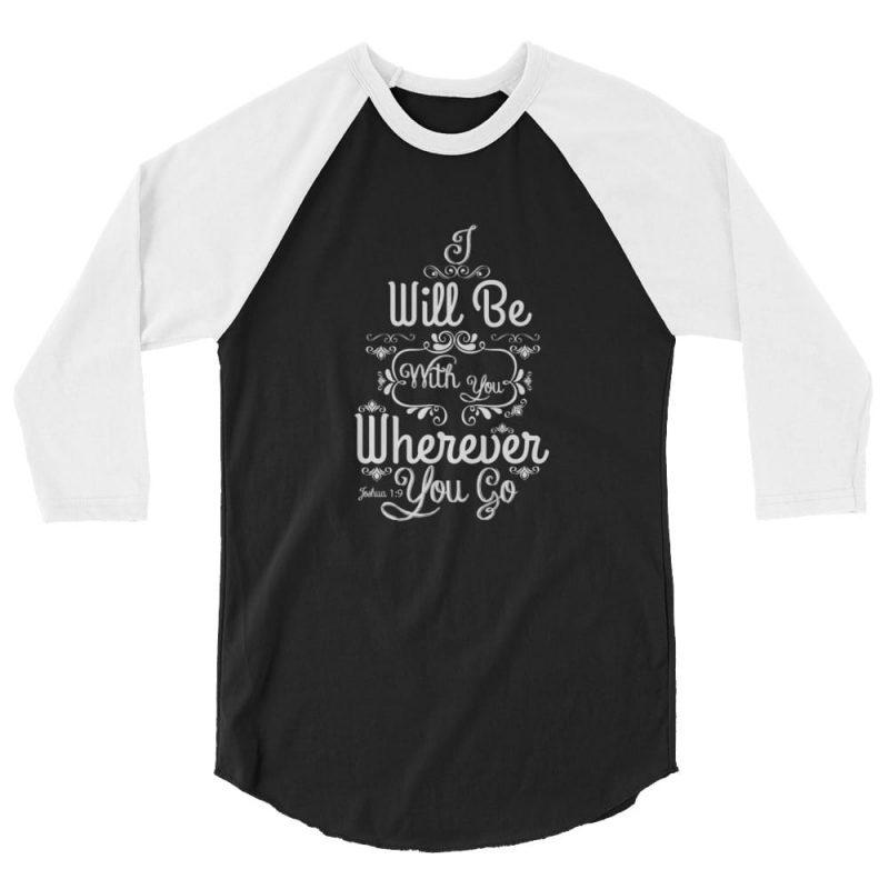 Joshua 1:9 (I will be here) Women 3/4 Sleeve Shirt