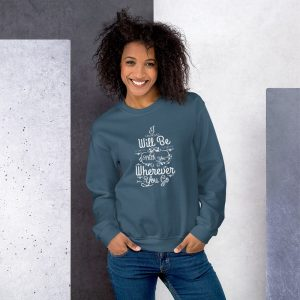 Joshua 1:9 (I will be here) Women Sweatshirt