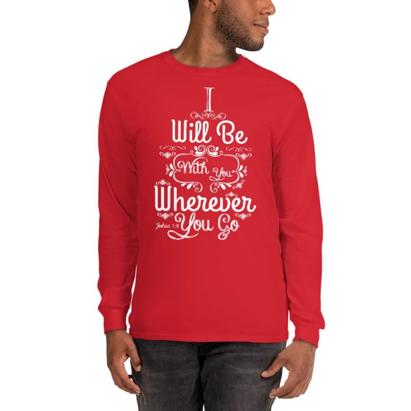 Joshua 1:9 (I will be here) Men Long Sleeve T-Shirt