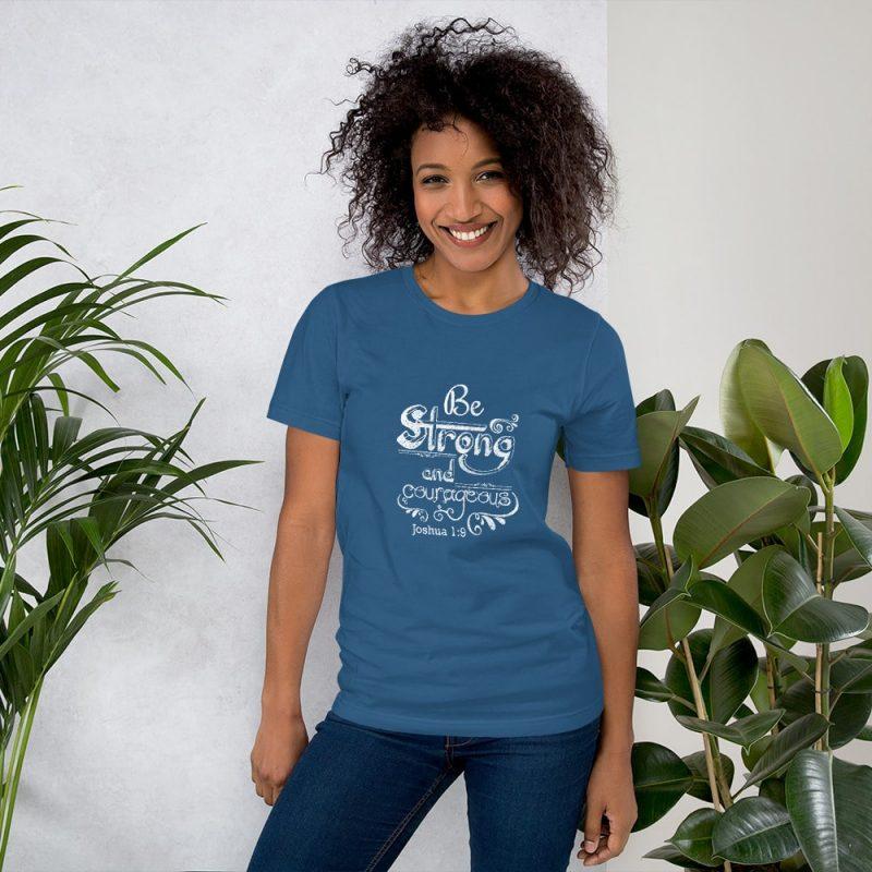 Be Strong and Courageous (Joshua 1:9) Women T-Shirt