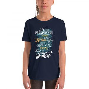 I Will Prosper You (Jeremiah 29:11) Kids T-Shirt