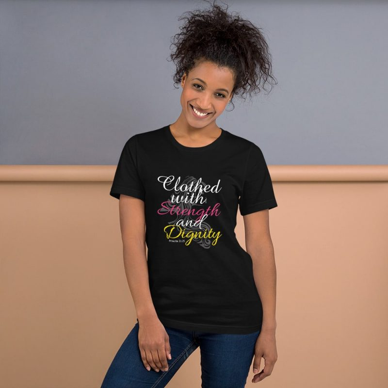 Proverbs 31:25 Clothed in Strength and Dignity Women Shirt